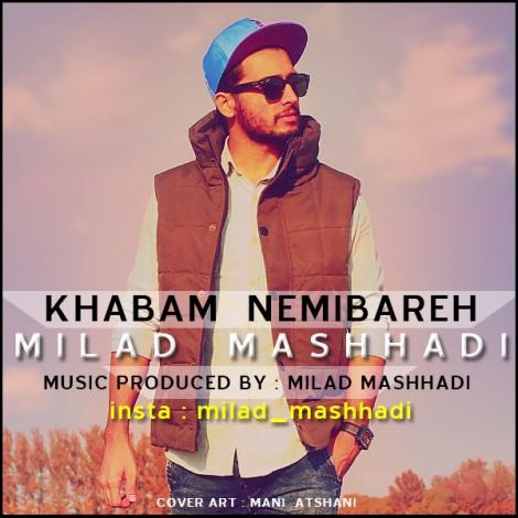 Milad Mashhadi - 'Khabam Nemibareh'
