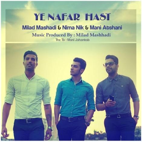 Milad Mashhadi & Mani Atshani & Nima Nik - 'Ye Nafar Hast'
