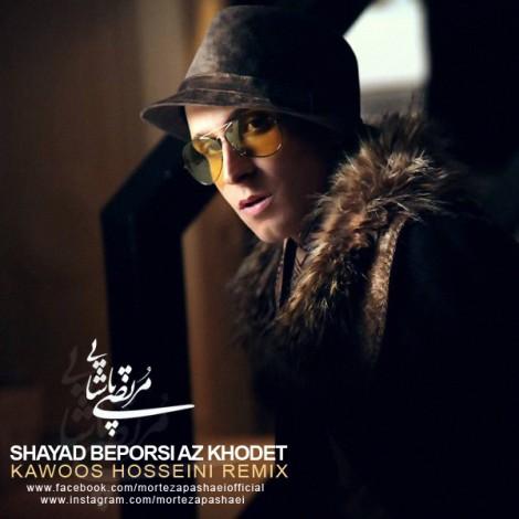 Morteza Pashaei - 'Shayad Beporsi Az Khodet (Kawoos Hosseini Remix)'