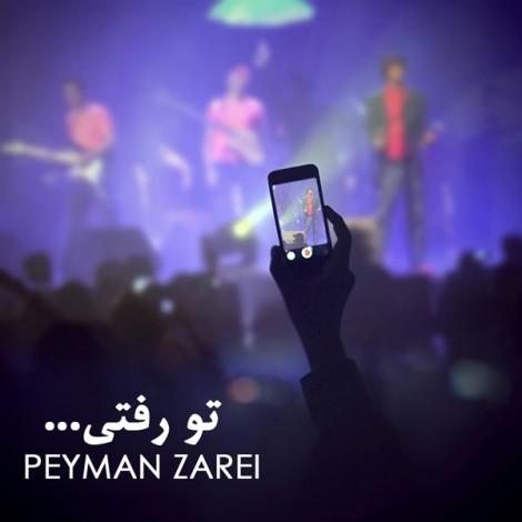 Peyman Zarei - 'To Rafti'