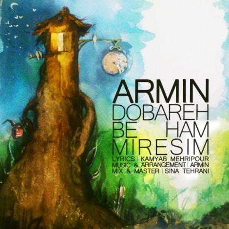 Armin - 'Dobareh Be Ham Miresim'