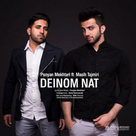Pooyan Mokhtari - 'Deinom Nat (Ft Masih Tajmiri)'