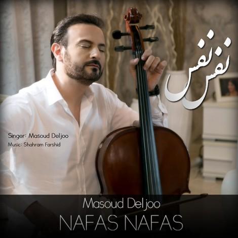 Masoud Deljoo - 'Nafas Nafas'