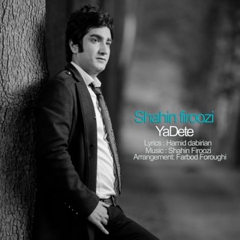 Shahin Firoozi - 'Yadete'