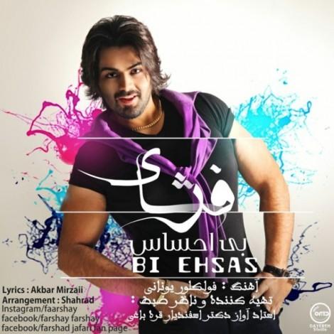 Farshay - 'Bi Ehsas'