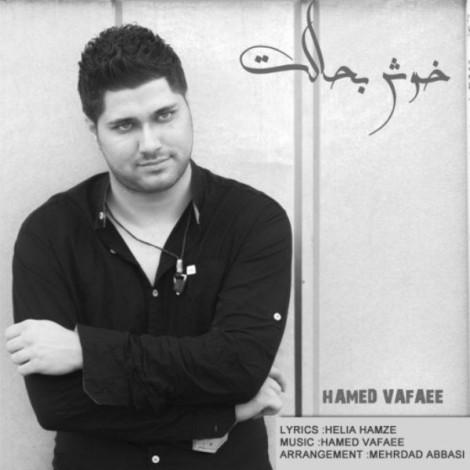 Hamed Vafaee - 'Khosh Be Halet'