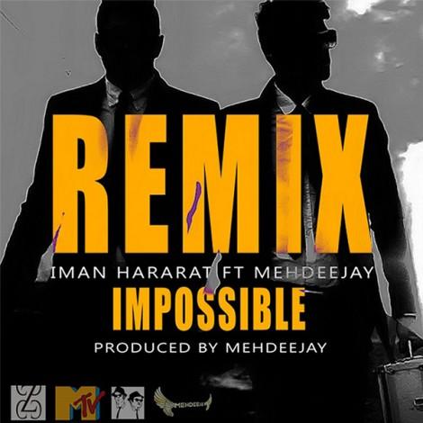 Iman Hararat - 'Impossible (Ft. Mehdeejay) (Remix)'