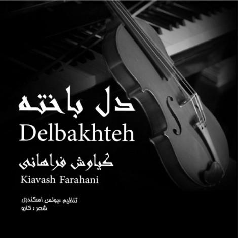 Kiavash Farahani - 'Delbakhte'