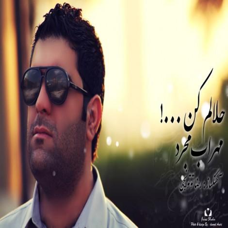 Mehrab Mojarad - 'Halam Kon'