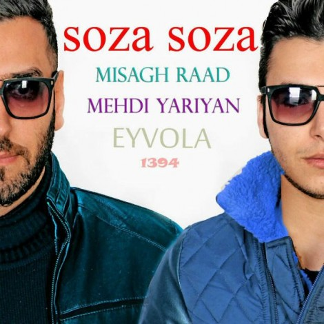 Misagh Raad - 'Soza Soza (Ft Mehdi Yariyan)'