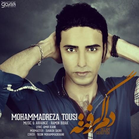 Mohammadreza Tousi - 'Delam Gerefteh'