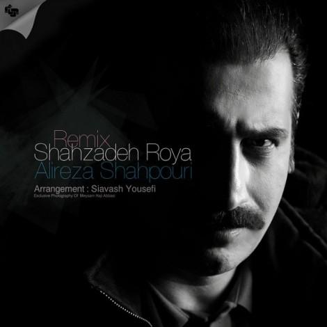Alireza Shahpouri - 'Shahzadeyeh Roya (Remix)'