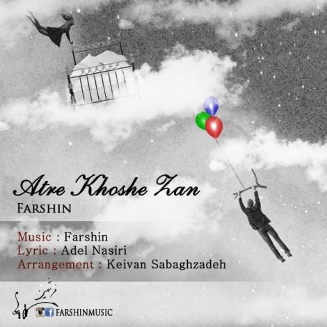 Farshin - 'Atre Khoshe Zan'