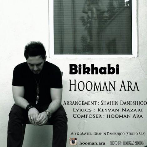 Hooman Ara - 'Bikhabi'