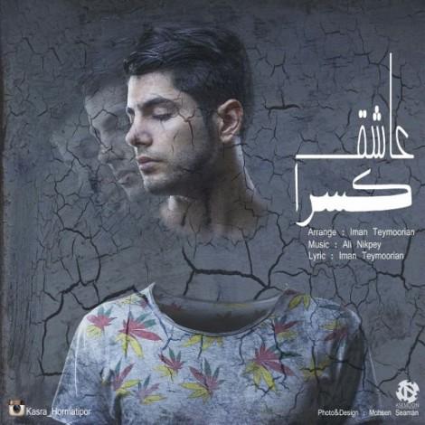 Kasra Hormatipor - 'Ashegham'