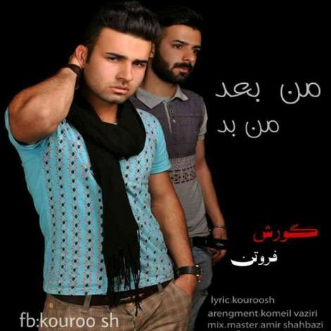 Koroush & Foroutan - 'Man Bade Man Bad'