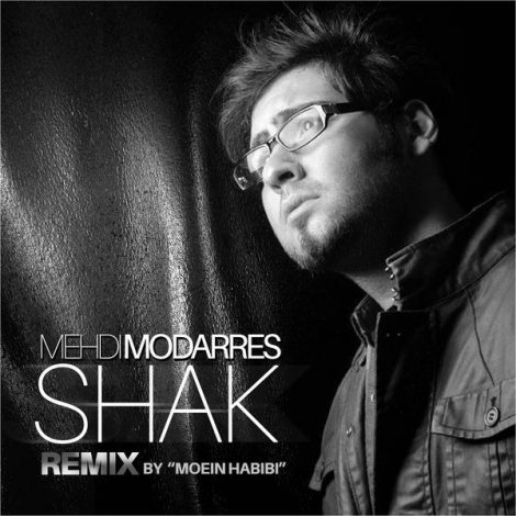 Mehdi Modarres - 'Shak (Moein Habibi Remix)'