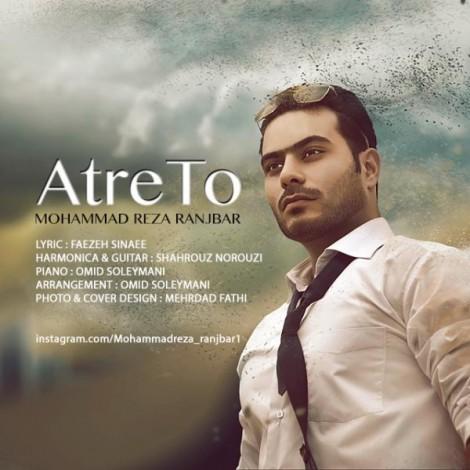 Mohammadreza Ranjbar - 'Atre To'