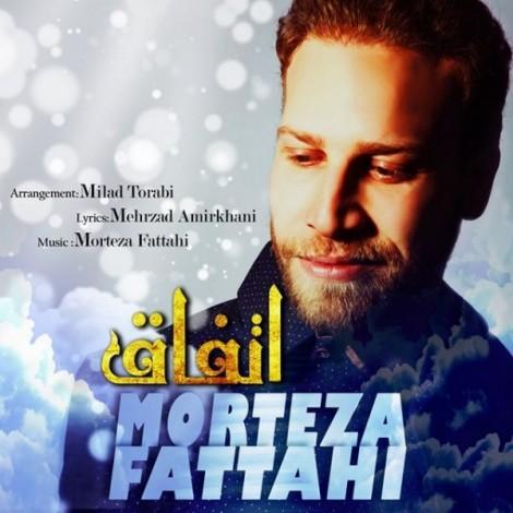 Morteza Fattahi - 'Ettefagh'