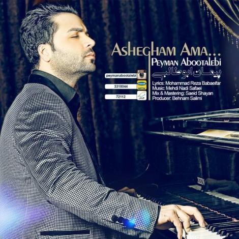Peyman Abootalebi - 'Ashegham Amma'