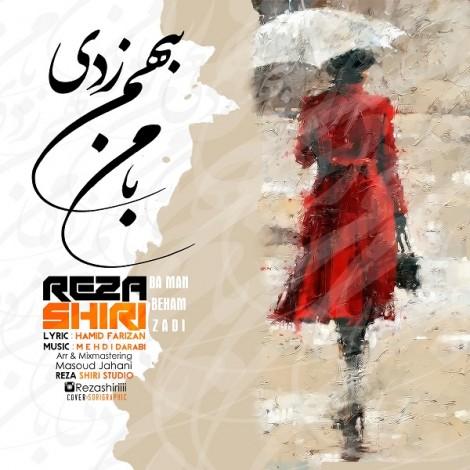 Reza Shiri - 'Ba Man Be Ham Zadi'