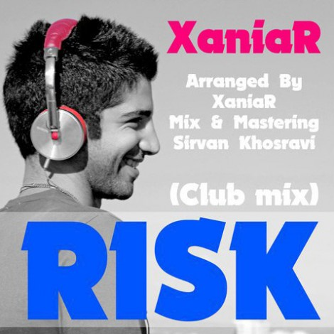 Xaniar - 'Risk (Club Mix)'