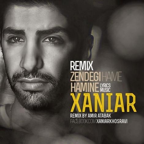 Xaniar - 'Zendegie Hame Hamine (Remix)'