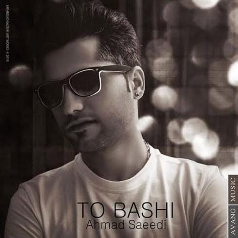 Ahmad Saeedi - 'To Bashi'