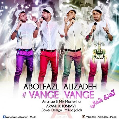 Abolfazl Alizadeh - 'Vange Vange'