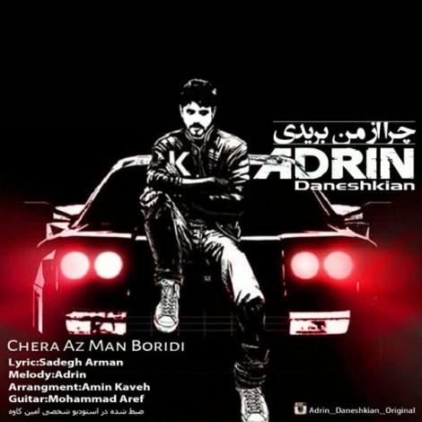 Adrin - 'Chera Az Man Boridi'