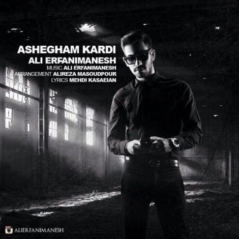 Ali Erfanimanesh - 'Ashegham Kardi'