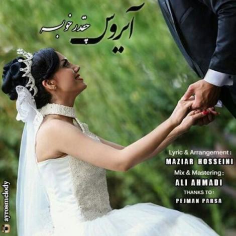 Ayros - 'Cheghadr Khobe'