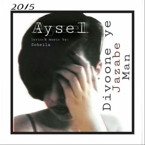 Aysel - 'Divooneye Jazabe Man'