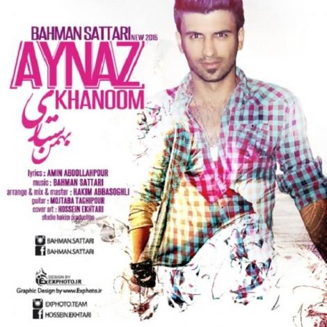 Bahman Sattari - 'Aynaz Khanom'
