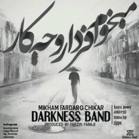 Darkness Band - 'Mikham Fardaro Chikar'