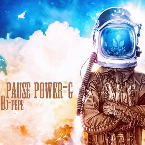 Dj pepe - 'Pause Power-G'