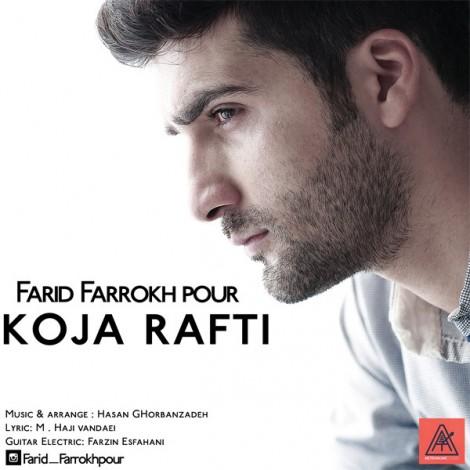 Farid Farrokh Pour - 'Koja Rafti'