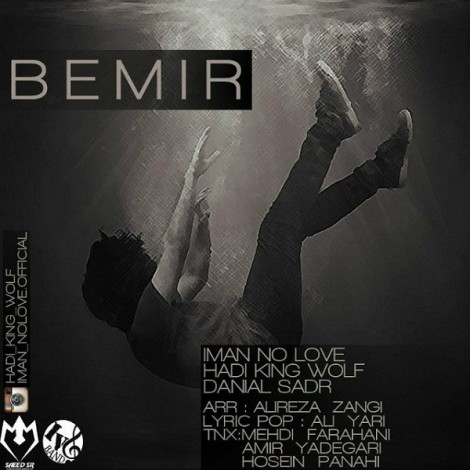Iman No Love - 'Bemir (Ft Hadi King Wolf & Danial Sadr)'