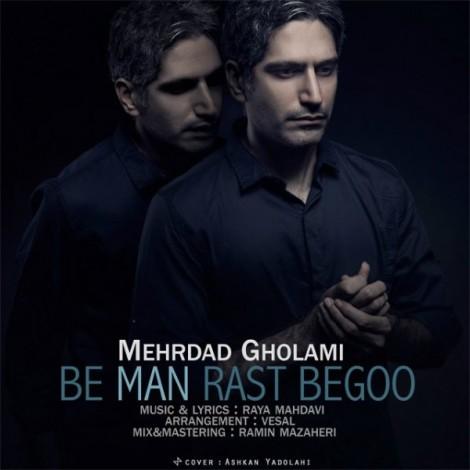 Mehrdad Gholami - 'Be Man Rast Begoo'