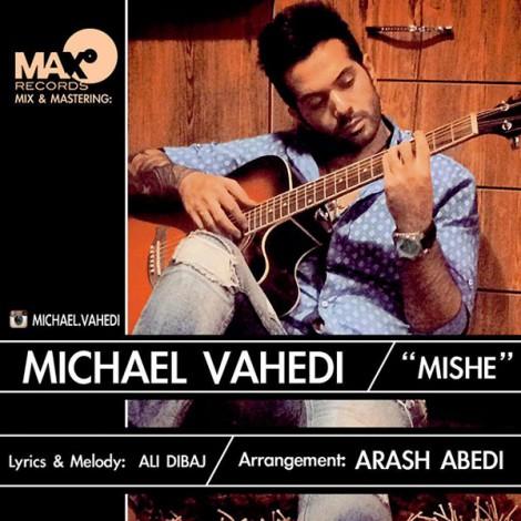 Mickael Vahedi - 'Mishe'