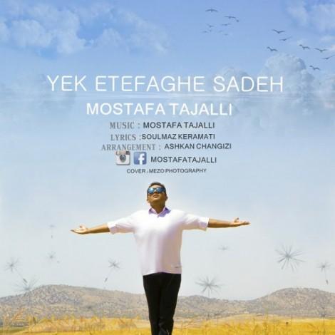 Mostafa Tajalli - 'Yek Etefaghe Sadeh'