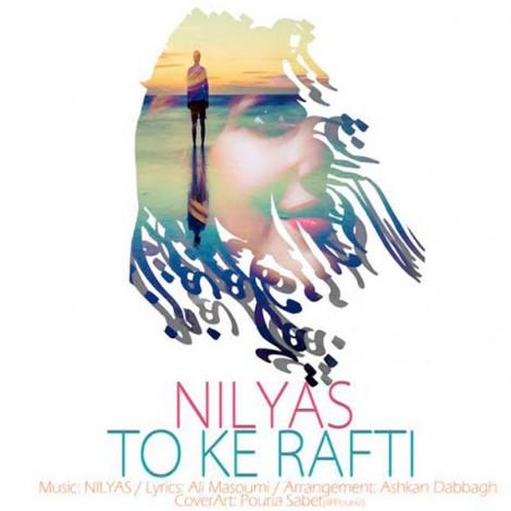 Nilyas - 'To Ke Rafti'