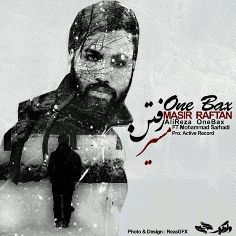 OneBax - 'Masire Raftan (Ft Mohammad Sarhadi)'