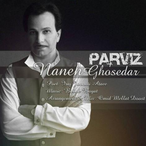 Parviz Khoshrazm - 'Nane Ghossehdar'