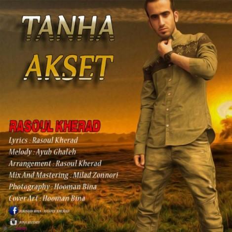 Rasool Kherad - 'Tanha Akset'