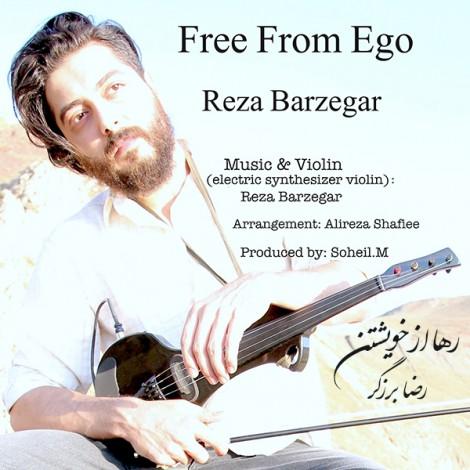 Reza Barzegar - 'Rahaa Az Khishtan'