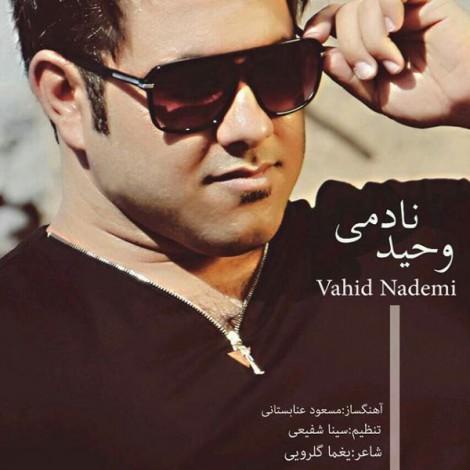 Vahid Nademi - 'Faghat Khodam Faghat Khodet'