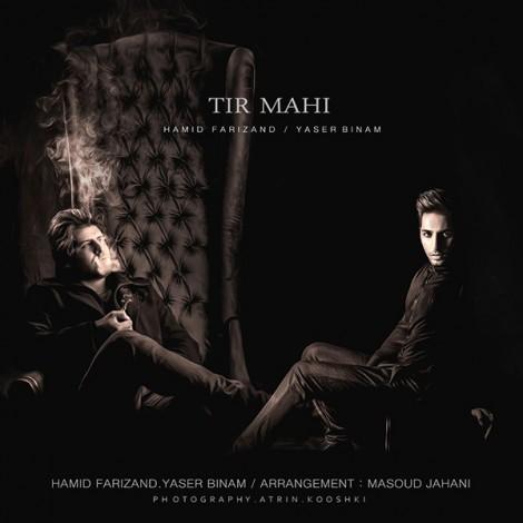 Yaser Binam - 'Tir Mahi (Ft Hamid Farizand)'