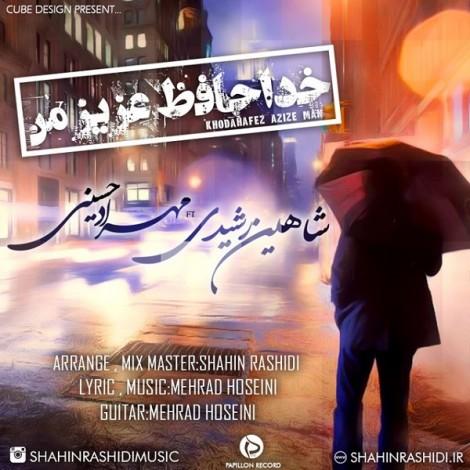 Shahin Rashidi - 'Khodahafez Azize Man (Ft Mehrad Hosseini)'