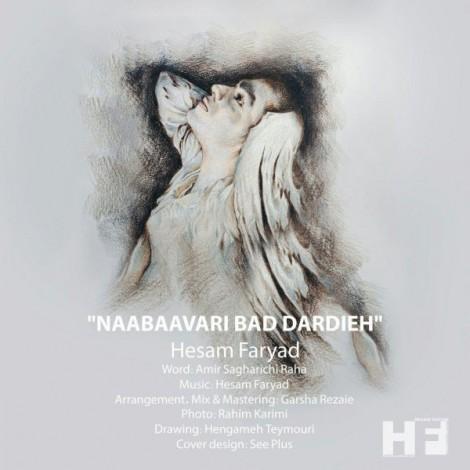 Hesam Faryad - 'NaaBaavari Bad Dardieh'